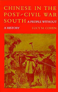 Chinese in the Post-Civil War South by Lucy M. Cohen (Paperback)
