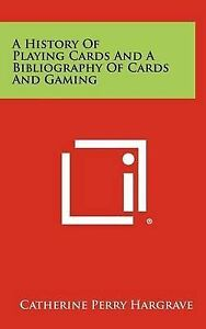 A History of Playing Cards and a Bibliography of Cards and Gaming -Hcover