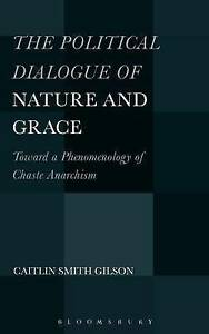 The Political Dialogue of Nature and Grace: Toward a Phenomenology of Chaste...
