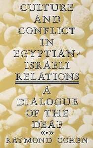 NEW Culture and Conflict in Egyptian-Israeli Relations: A Dialogue of the Deaf