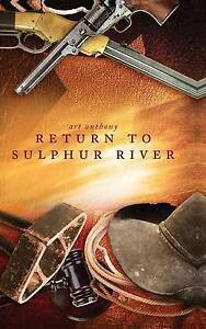 NEW Return to Sulphur River (hardcover) by Art Anthony