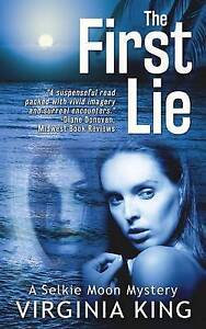 The First Lie: A Selkie Moon Mystery King, Virginia -Hcover