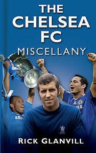 Glanvill-The Chelsea Fc Miscellany  BOOK NEW