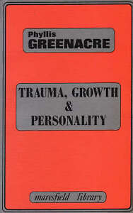 Trauma-Growth-and-Personality-Maresfield-Library-Greenacre-Phyllis-Very-Go