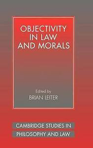 Objectivity in Law and Morals (Cambridge Studies, , New