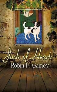 Jack of Hearts Gainey, Robin F. 9781611878189 -Hcover