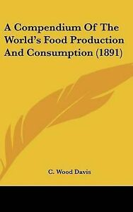 A-Compendium-of-the-World-039-s-Food-Production-and-Consumption-1891-Hcover