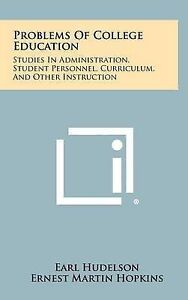 Problems of College Education: Studies in Administration, Student 9781258367008