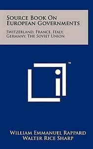 Source Book on European Governments: Switzerland, France, Italy,  9781258262075