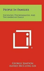 People in Families: Sociology, Psychoanalysis, and the American Family -Hcover