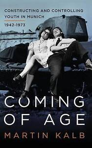 NEW Coming of Age: Constructing and Controlling Youth in Munich, 1942-1973