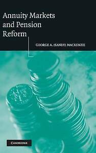 Annuity Markets and Pension Reform, George A. (Sandy) Mackenzie, New