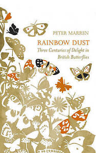 Rainbow Dust: Three Centuries of Delight in British Butterflies by Peter...