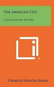 The American City: A Documentary History 9781258373351 -Hcover