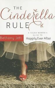 The-Cinderella-Rule-A-Young-Womans-Guide-to-Happily-Ever-After-by-Bethany