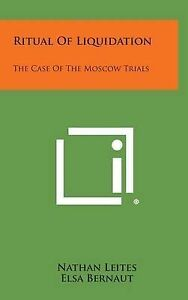 Ritual of Liquidation: The Case of the Moscow Trials -Hcover