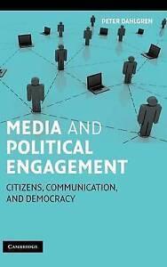 Media and Political Engagement: Citizens, Commun, Peter Dahlgren, New