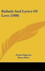Ballads-and-Lyrics-of-Love-1908-by-Kessinger-Publishing-Hardback-2009