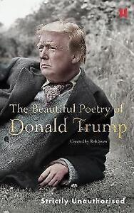 The Beautiful Poetry of Donald Trump by Robert Sears Hardback 2017 - Norwich, United Kingdom - The Beautiful Poetry of Donald Trump by Robert Sears Hardback 2017 - Norwich, United Kingdom