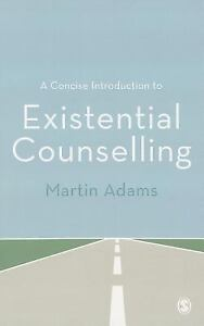 A-Concise-Introduction-to-Existential-Counselling-by-Martin-Adams-2013