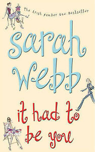 It Had to be You by Sarah Webb (Paperback, 2005)