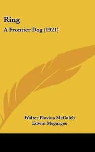 Ring-A-Frontier-Dog-1921-by-Walter-Flavius-McCaleb-Hardback-2009