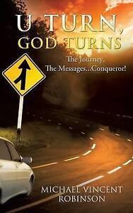 NEW U Turn, God Turns by Michael Vincent Robinson
