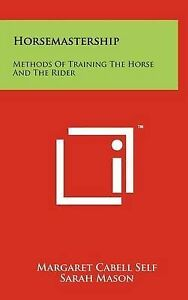 Horsemastership: Methods of Training the Horse and the Rider 9781258027247