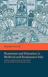 Humanism and Education in Medieval and Renaissance Italy: Tradition and Innovati
