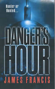 Danger's Hour by James Francis (Paperback, 2002)