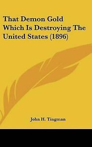 That-Demon-Gold-Which-Is-Destroying-the-United-States-1896-Hcover