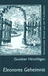 Eleonores Geheimnis - Gunther Hirschligau / 9783935358149