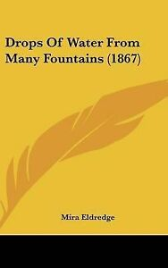 Drops-of-Water-from-Many-Fountains-1867-by-Mira-Eldredge-Hardback-2009