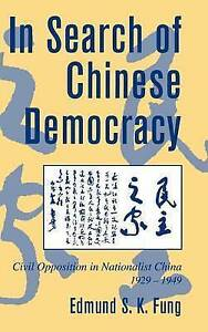 In Search of Chinese Democracy: Civil Opposition in Nationalist China, 1929-194
