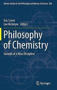 Philosophy of Chemistry: Growth of a New Discipline (Boston Studies in the Philo
