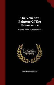 NEW The Venetian Painters Of The Renaissance: With An Index To Their Works