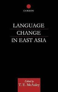 NEW Language Change in East Asia by T. E. McAuley