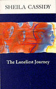 The Loneliest Journey, Sheila Cassidy, Used; Good Book