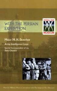 With the Persian Expedition [1918] by Major M.J. Donohoe (Paperback, 2003)