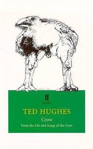 Crow: From the Life and Songs of the Crow by Ted Hughes (Paperback, 1999) (F18)