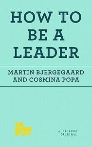 How to Be a Leader by Bjergegaard, Martin -Paperback