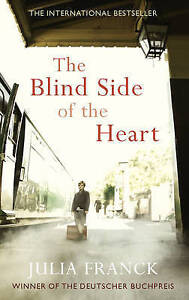 """""""VERY GOOD"""" Franck, Julia, The Blind Side of the Heart, Book"""
