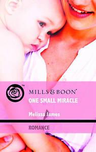 James, Melissa, One Small Miracle (Mills & Boon Romance) (Mills & Boon Hardback
