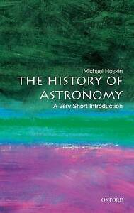 The History of Astronomy: A Very Short Introduction, Hoskin, Michael