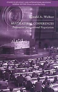 Multilateral Conferences: Purposeful International Negotiation (Studies in Dipl