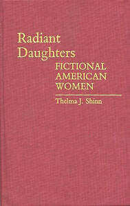 Radiant Daughters: Fictional American Women (Contributions in Women's Studies)