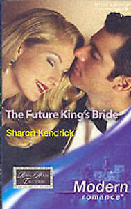 Kendrick, Sharon, The Future King's Bride (Modern Romance), Very Good Book