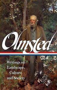 Frederick Law Olmsted Writings on Landscape Culture Societ by Olmsted Frederick