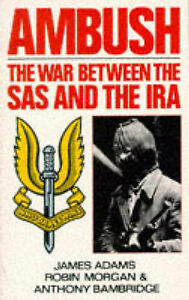 Ambush: The War Between the S.A.S. and the I.R.A., James Adams Paperback Book
