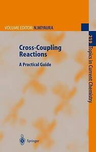 NEW Cross-Coupling Reactions: A Practical Guide (Topics in Current Chemistry)